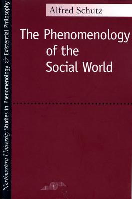 Image for Phenomenology of the Social World (Studies in Phenomenology and Existential Philosophy)