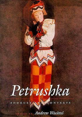 Petrushka Sources and Contexts