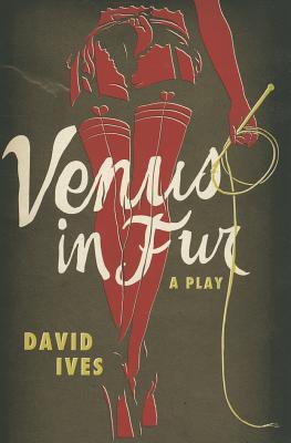 Venus in Fur: A Play, Ives, David