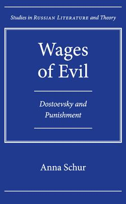 Wages of Evil: Dostoevsky and Punishment (SRLT), Anna Schur