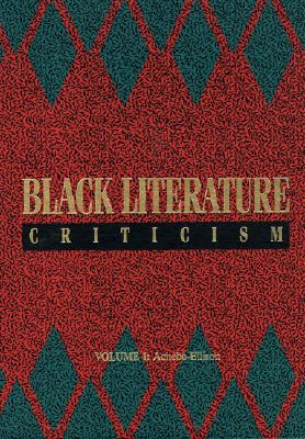 Image for Black Literature Criticism: Excerpts from Criticism of the Most Significant Works of Black Authors over the Past 200 Years (v. 1-4)