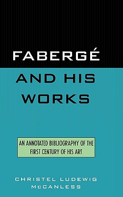 Faberge and His Works, McCanless, Christel Ludewig