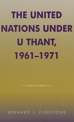Image for The United Nations under U Thant, 1961-1971 (Partners for Peace)