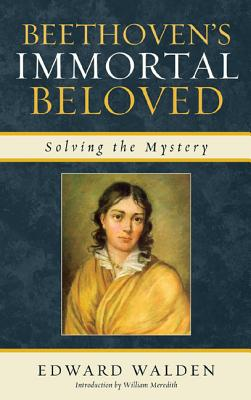 Image for Beethoven's Immortal Beloved: Solving the Mystery