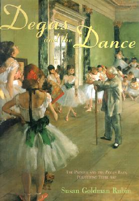 Image for Degas and the Dance: the Painter and the Petits Rats, Perfecting Their Art