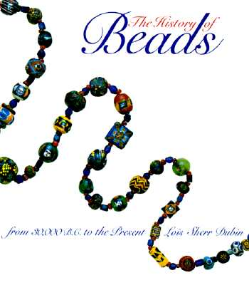 Image for HISTORY OF BEADS : FROM 30 000 B.C. TO T