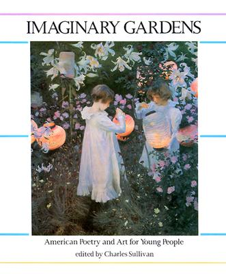 Image for Imaginary Gardens: American Poetry and Art for Young People