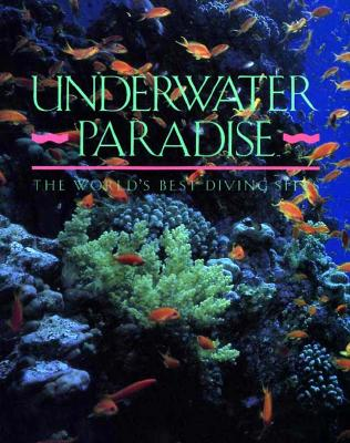 Image for Underwater Paradise : The World's Best Diving Sites