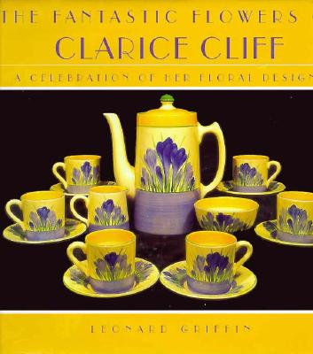 Image for FANTASTIC FLOWERS OF CLARICE CLIFF