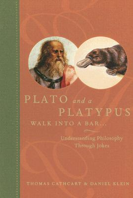 Image for Plato and a Platypus Walk into a Bar...: Understanding Philosophy Through Jokes