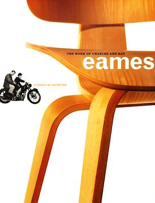 Image for The Work of Charles and Ray Eames: A Legacy of Invention