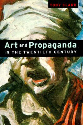 Image for Art and Propaganda in the Twentieth Century