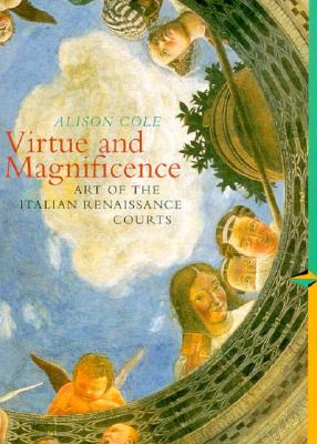 Image for The Virtue and Magnificence: Art of the Italian Renaissance (Abrams Perspectives)
