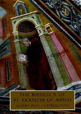 Image for The Basilica of St. Francis of Assisi: Glory and Destruction