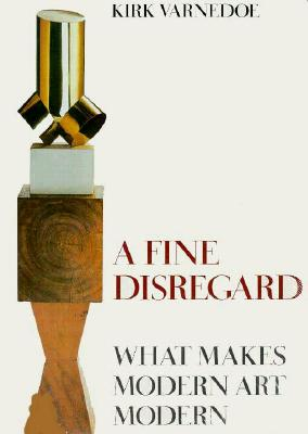 Image for A Fine Disregard: What Makes Modern Art Modern