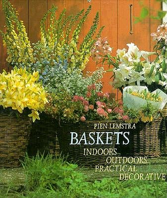 Image for Baskets: Indoors Outdoors Practical Decorative
