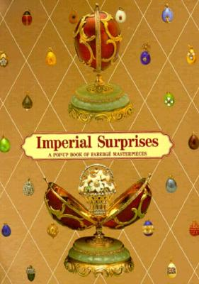 Image for Imperial Surprises : A Pop-Up Book of Faberge Masterpieces