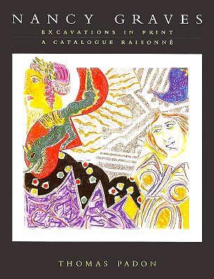 Image for NANCY GRAVES : EXCAVATIONS IN PRINT / A CATALOGUE RAISONNE