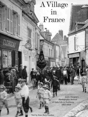 Image for Village in France: Louis Clergeau's Photographic Portrait of Daily Life in Pontlevoy, 1902-1936