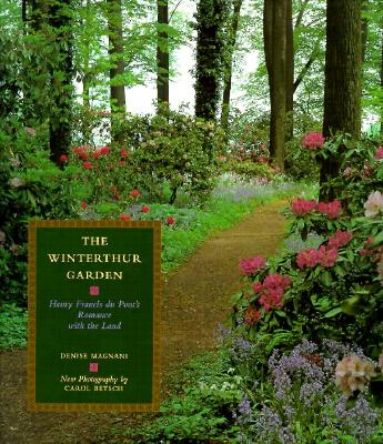 Image for Winterthur Garden: Henry Francis du Pont's Romance with the Land