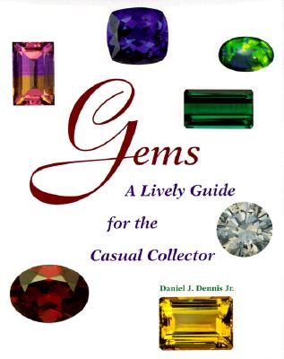 Image for Gems: A Lively Guide for the Casual Collector (Rocks, Minerals and Gemstones)