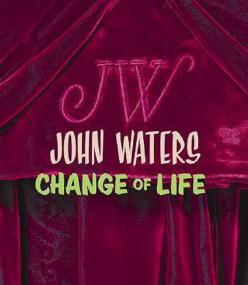 Image for John Waters: Change Of Life