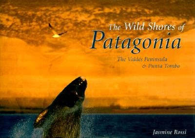 Image for The Wild Shores of Patagonia: The Valdes Peninsula & Punta Tombo