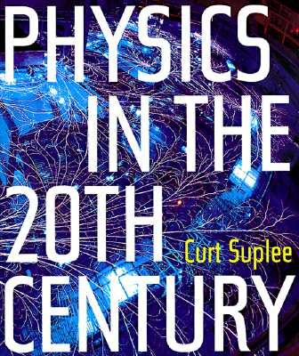 Image for PHYSICS IN THE 20TH CENTURY EDITED BY JUDY R. FRANZ & JOHN S. RIGDEN