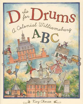 Image for D is for Drums: A Colonial Williamsburg ABC