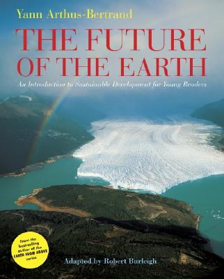 Image for The Future of the Earth: An Introduction to Sustainable Development for Young Readers