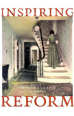 Image for Inspiring Reform: Boston's Arts and Crafts Movement