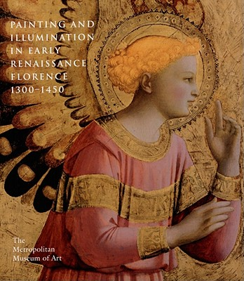 Image for PAINTING AND ILLUMINATION IN EARLY RENAISSANCE FLORENCE, 1300-1450