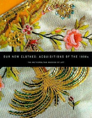 Image for Our New Clothes: Acquisitions of the 1990s