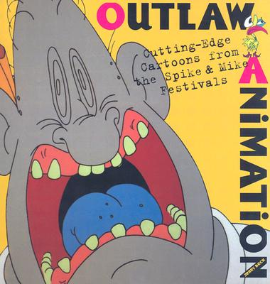 Image for OUTLAW ANIMATION CUTTING-EDGE CARTOONS FROM THE SPIKE & MIKE FESTIVALS