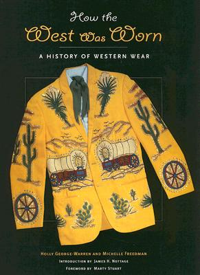 Image for How the West Was Worn: A History of Western Wear
