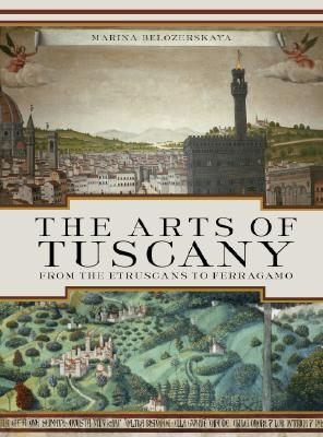 Image for The Arts of Tuscany: From the Etruscans to Ferragamo