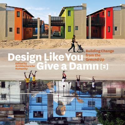 Image for Design Like You Give a Damn {2}: Building Change from the Ground Up