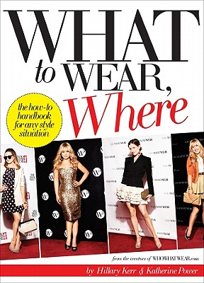 WHAT TO WEAR  WHERE, HILLARY KERR