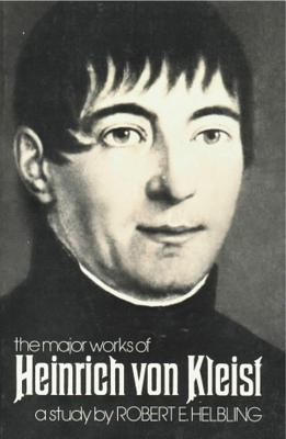 Image for The Major Works of Heinrich Von Kleist (A New Directions Book) First Edition