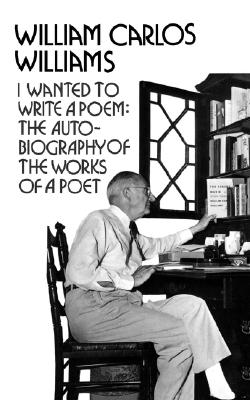 Image for I Wanted to Write a Poem: The Autobiography of the Works of a Poet (New Directions Paperbook)