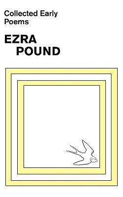 Collected Early Poems of Ezra Pound, Pound, Ezra