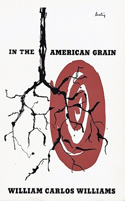 In the American Grain (Second Edition)  (New Directions Paperbook), William Carlos Williams