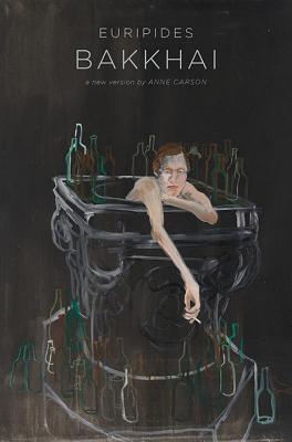 The Bakkhai, Anne Carson, Euripides