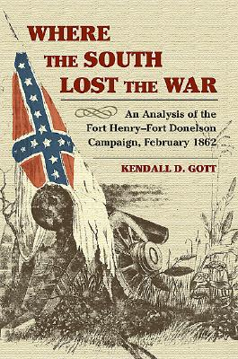 Image for Where the South Lost the War: An Analysis of the Fort Henry-Fort Donelson Campaign, February 1862 (The American Civil War)