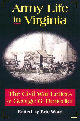 Image for Army Life in Virginia: The Civil War Letters of George G. Benedict