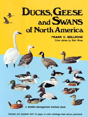 Image for Ducks, Geese and Swans of North America : a completely new and expanded version of the classic work by F.H. Kortright