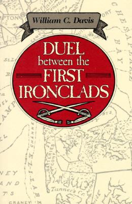 Duel Between the First Ironclads (Davis), William C. Davis