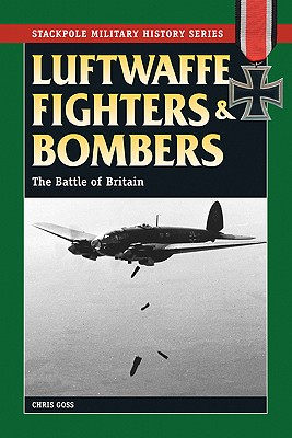 Image for Luftwaffe Fighters and Bombers: The Battle of Britain (Stackpole Military History Series)