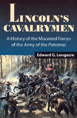 Image for Lincoln's Cavalrymen: A History of the Mounted Forces of the Army of the Potomac