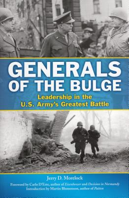 Image for Generals of the Bulge: Leadership in the U.S. Army's Greatest Battle